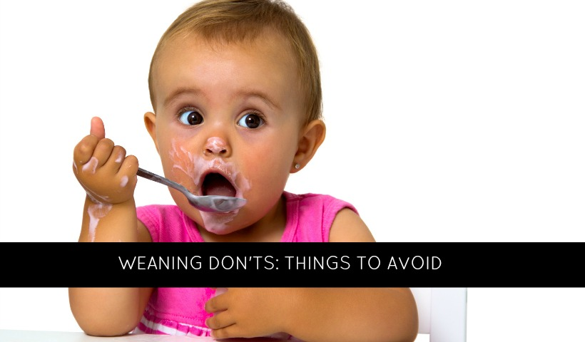 Weaning Don'ts